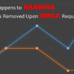 This Is What Happens to Ranking When a Page Is Removed Upon DMCA Request