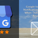 Google to Send E-mail Notifications to Customers When Their Reviews Are Responded