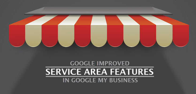 Google Service Area Features Improved