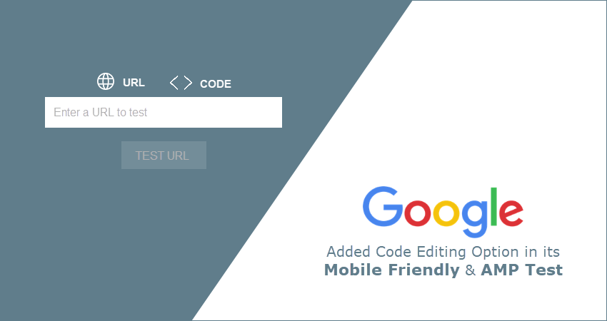 Code Editing in Mobile Friendly & AMP Test