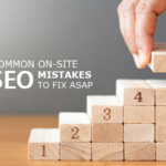 Top 5 Common On-site SEO Mistakes to Fix ASAP