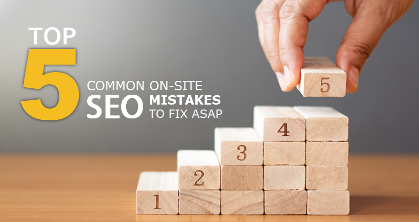 Top 5 Common On-site SEO Mistakes
