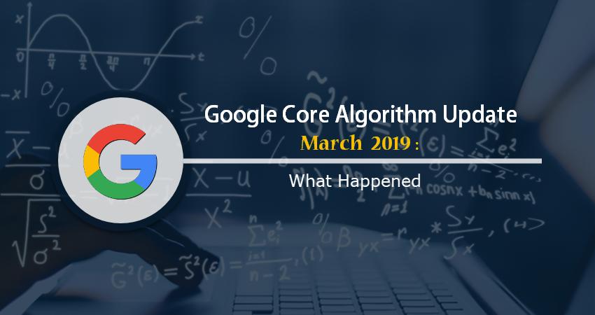 Google Core Algorithm Update March 2019