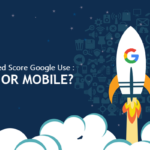Which Page Speed Score Google Use : Desktop or Mobile?