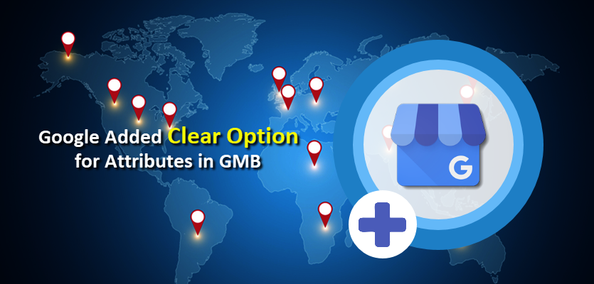 Google Added Clear Option in GMB