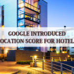 Google Introduced Location Score for Hotels