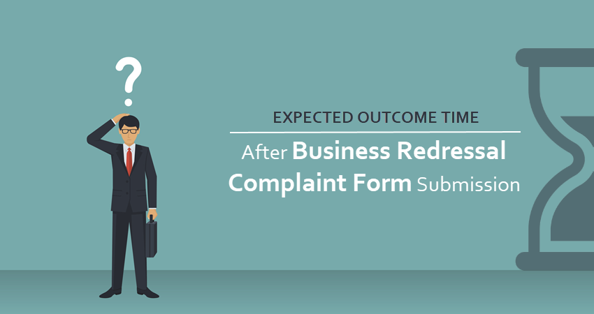 Business Redressal Complaint Form Outcome Time