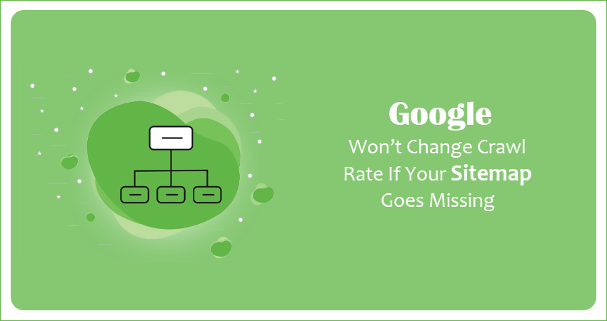 Google Crawl Rate After Missing Sitemap