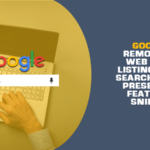 Google Removes A Web Page Listing From Search When Present In Featured Snippet