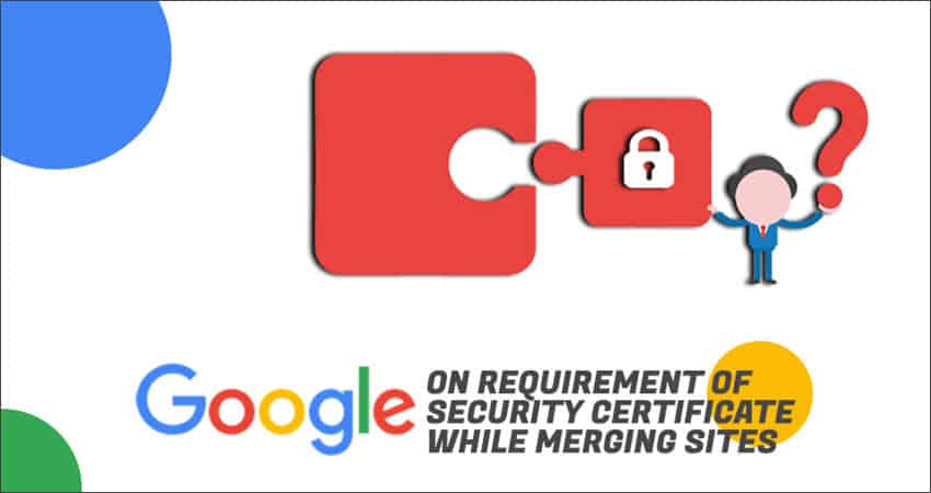 Google On Security Certificate Requirement