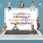 Does Performing Hreflang Markup Cloaking Attract Google Penalty?