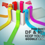 Does Good Distribution Of DF & NF Links Keep You Away From Google Link Penalty?