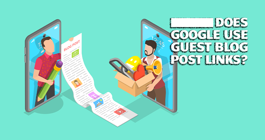 Google On Guest Blog Post Links