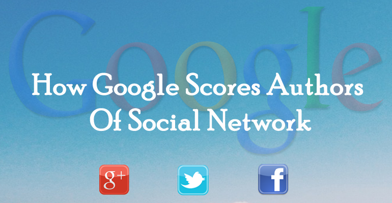 How Google Scores Authors Of Social Network Content