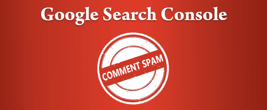 Google Search Console Comment Spam