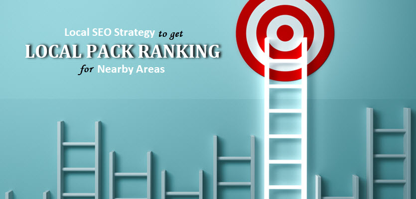 Local SEO Strategy to Get Local Pack Ranking for Nearby Areas