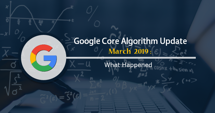 Google Core Algorithm Update March 2019