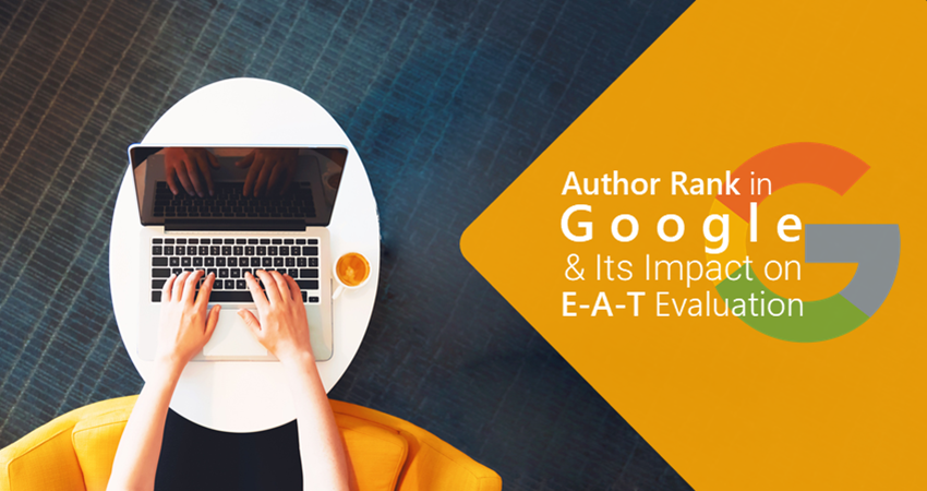 Author Rank in Google & Its Impact on E-A-T Evaluation