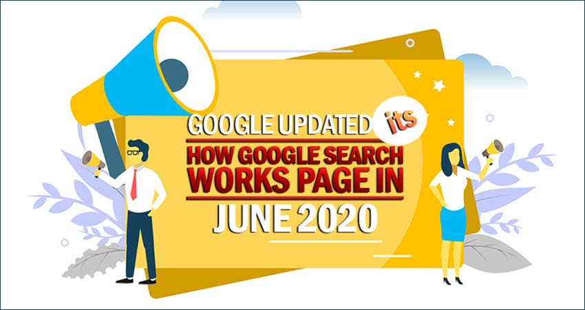Google Updated Its How Google Search Works Page in June 2020