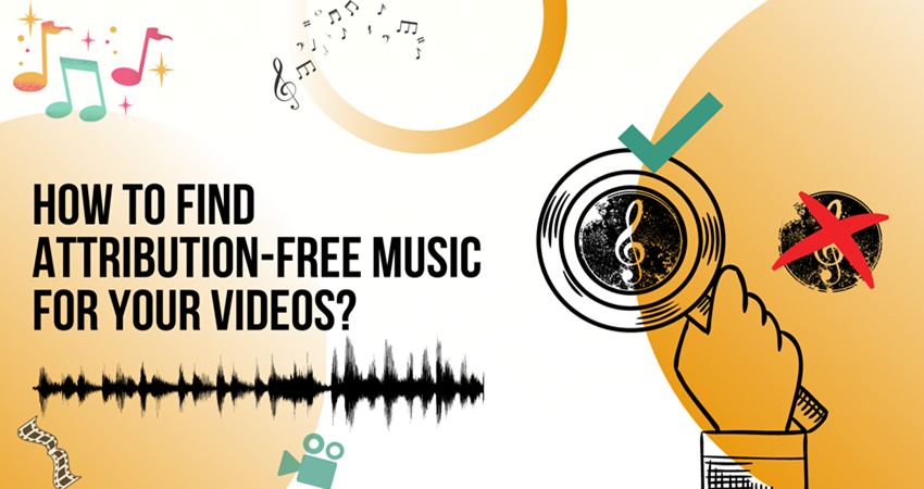 How To Find Attribution Free Music For Your Videos